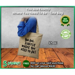 You Are Exactly Where You Need To Be- Tote Bag - 5Ringgit.com.my